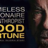 Good Fortune! Inspiring Life Story of John Paul DeJoria hits the Big Screen!
